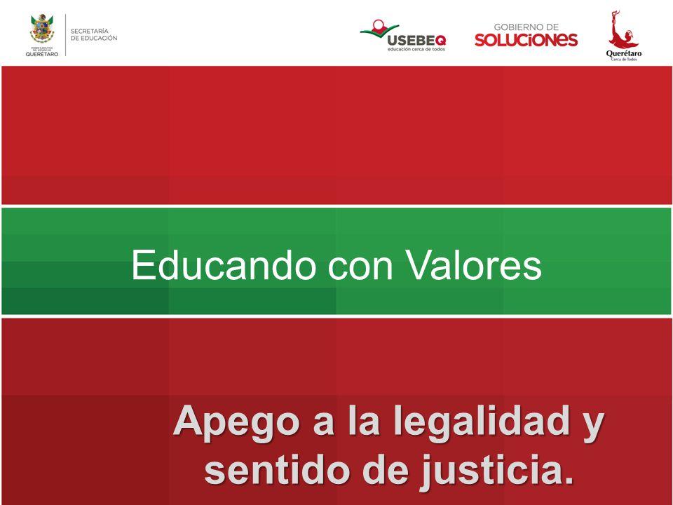 Apego a la legalidad y sentido de justicia.