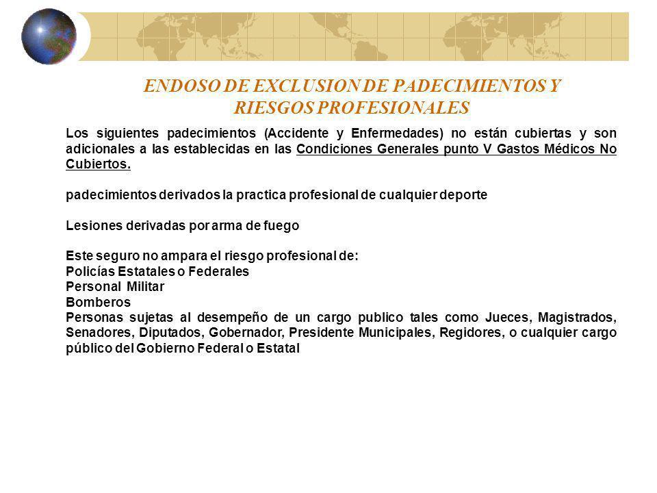 ENDOSO DE EXCLUSION DE PADECIMIENTOS Y RIESGOS PROFESIONALES