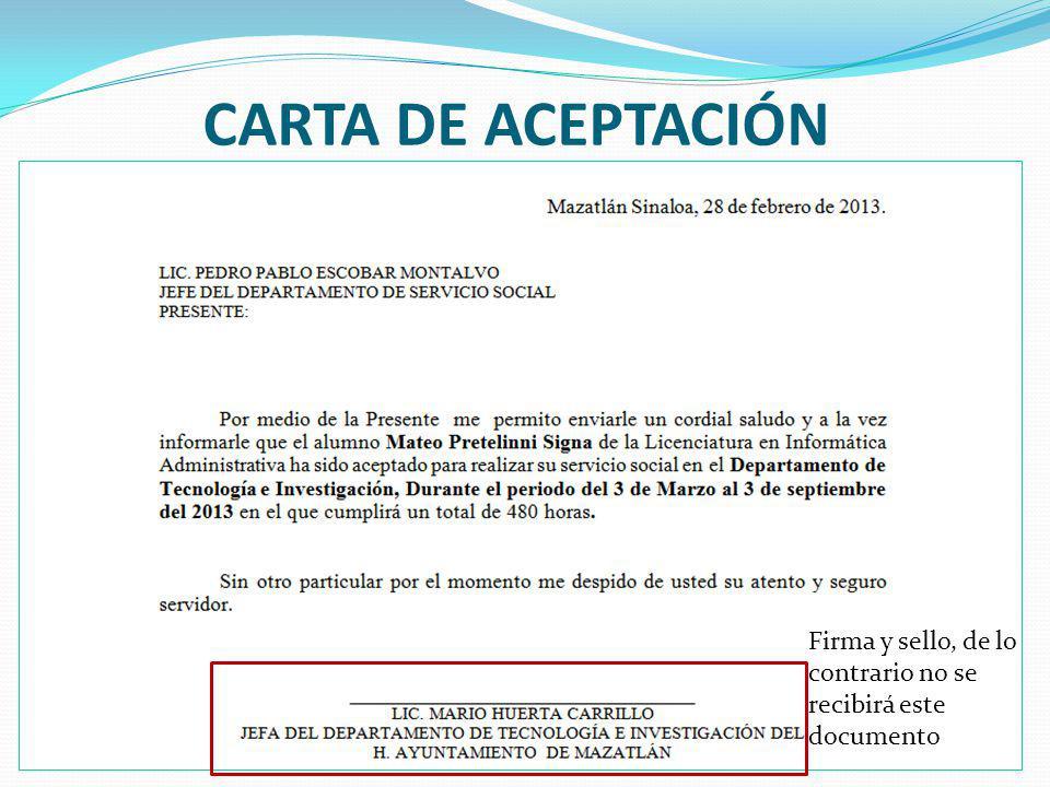 CARTA DE ACEPTACIÓN Firma y sello, de lo contrario no se recibirá este