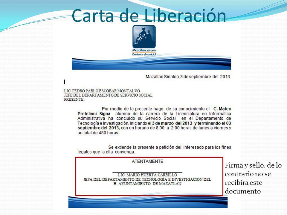 Carta de Liberación Firma y sello, de lo contrario no se recibirá este