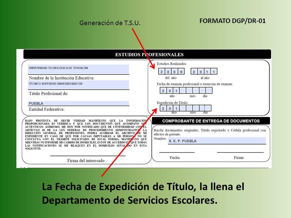 FORMATO DGP/DR-01 Generación de T.S.U.
