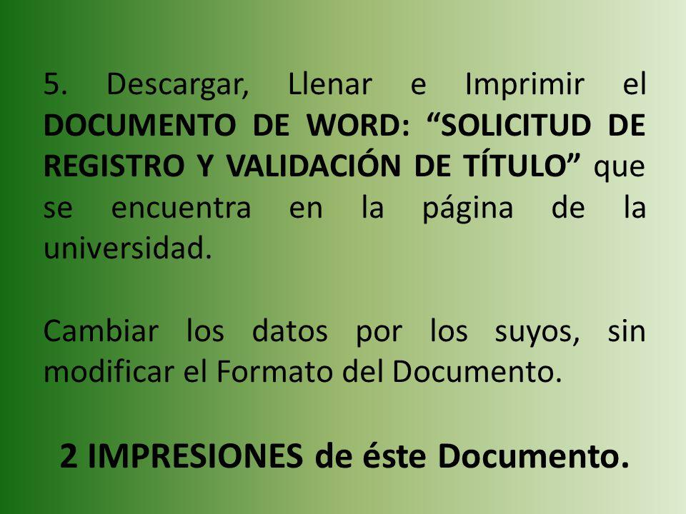 2 IMPRESIONES de éste Documento.