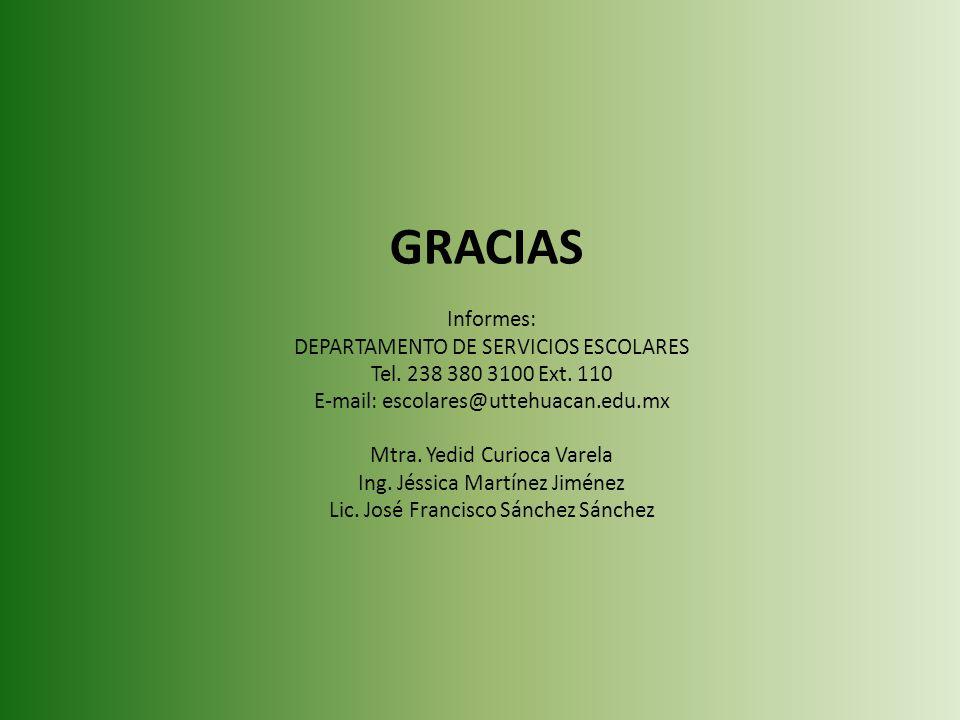 GRACIAS Informes: DEPARTAMENTO DE SERVICIOS ESCOLARES