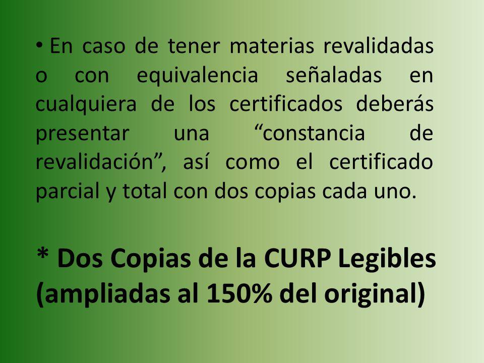 * Dos Copias de la CURP Legibles (ampliadas al 150% del original)