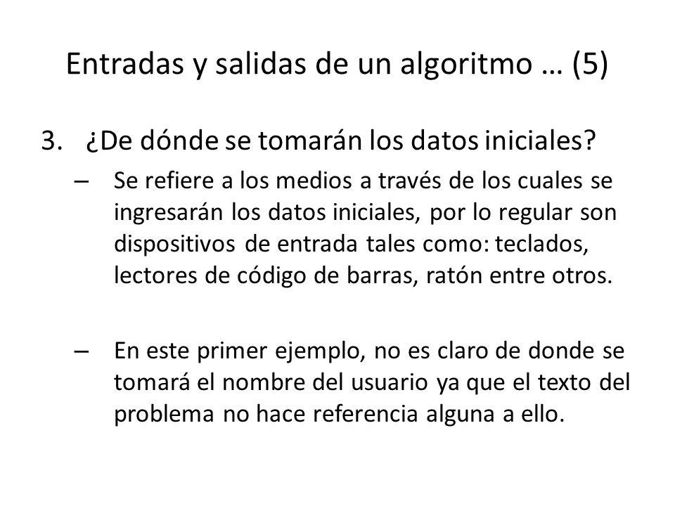 Entradas y salidas de un algoritmo … (5)