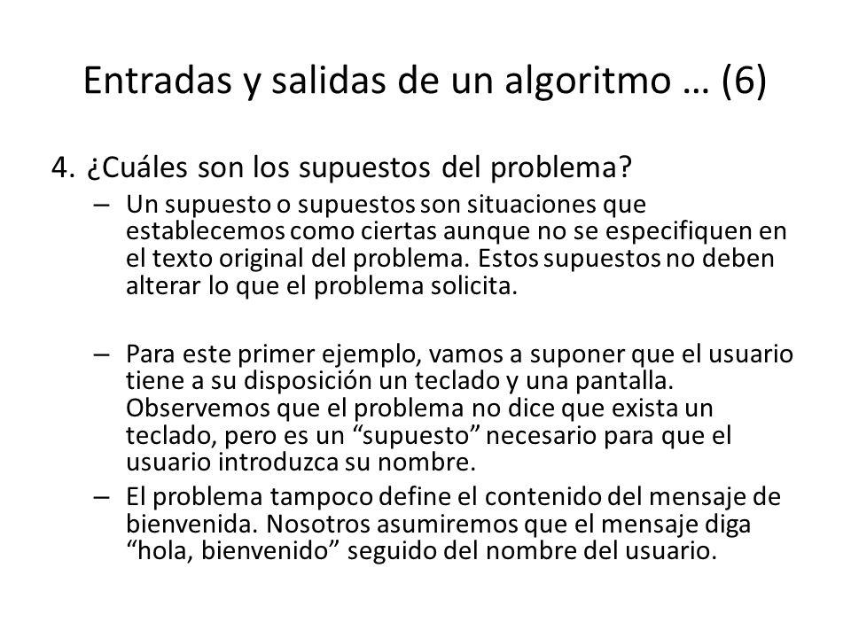 Entradas y salidas de un algoritmo … (6)