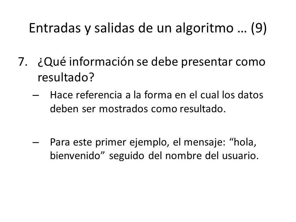 Entradas y salidas de un algoritmo … (9)