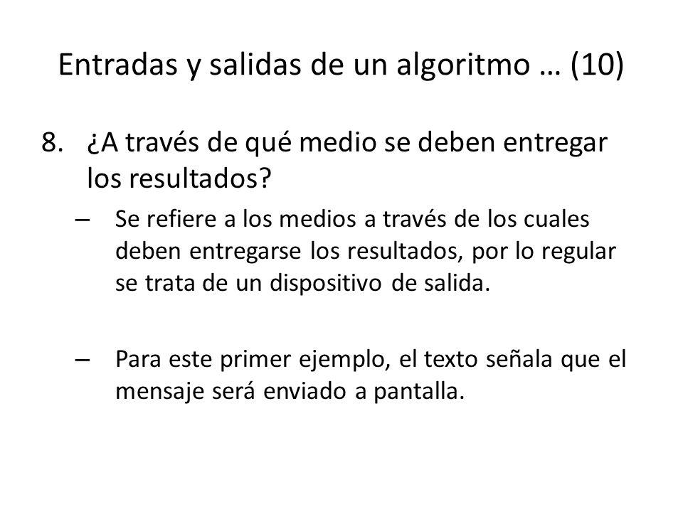 Entradas y salidas de un algoritmo … (10)