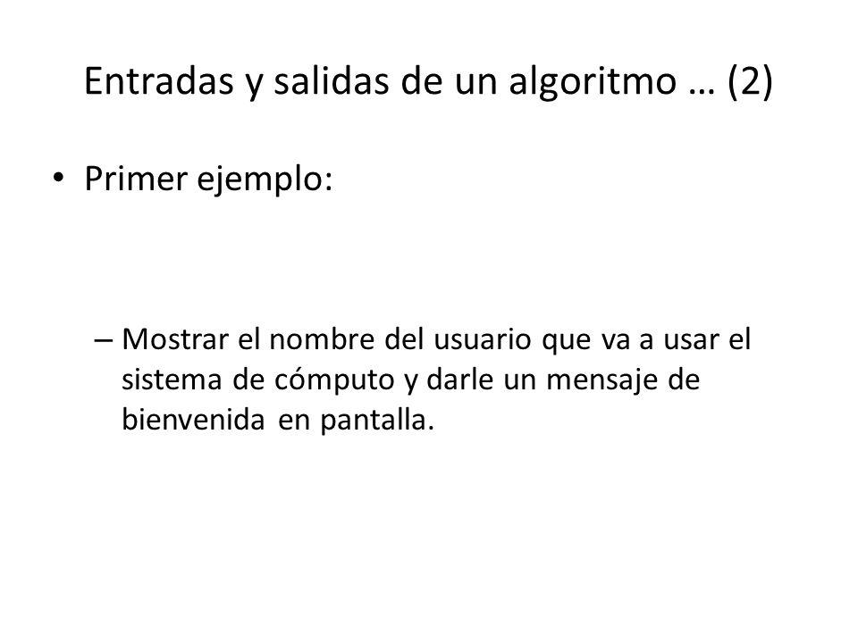 Entradas y salidas de un algoritmo … (2)
