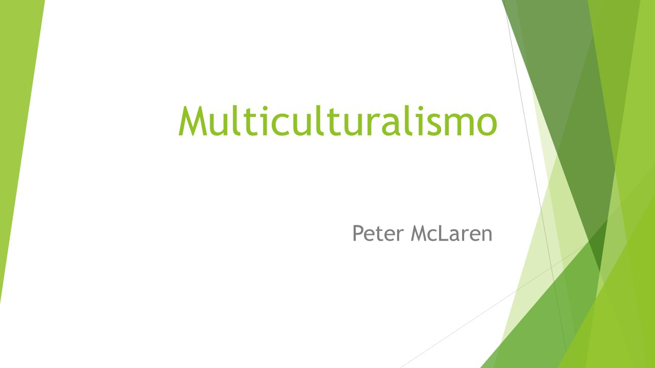 Multiculturalismo Peter McLaren