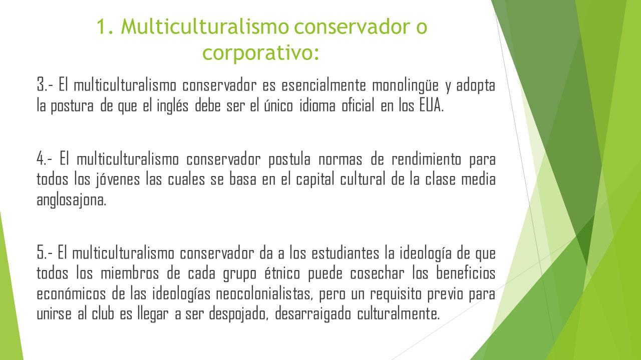 1. Multiculturalismo conservador o corporativo: