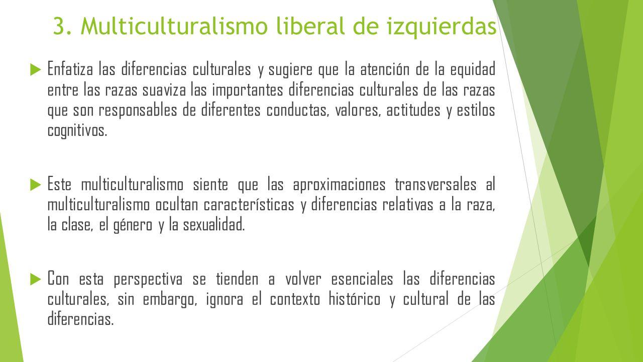 3. Multiculturalismo liberal de izquierdas