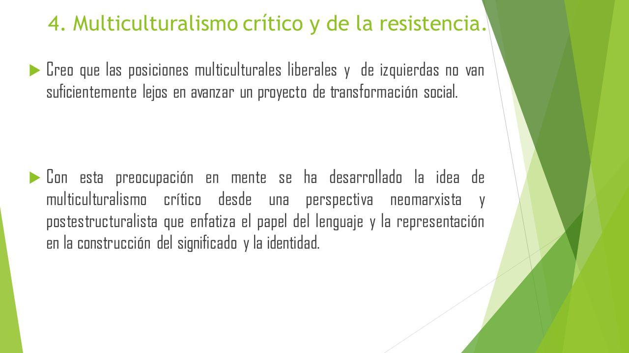 4. Multiculturalismo crítico y de la resistencia.