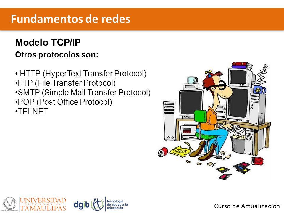 Fundamentos de redes Modelo TCP/IP Otros protocolos son: