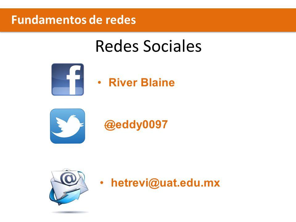 Redes Sociales Fundamentos de redes River Blaine @eddy0097