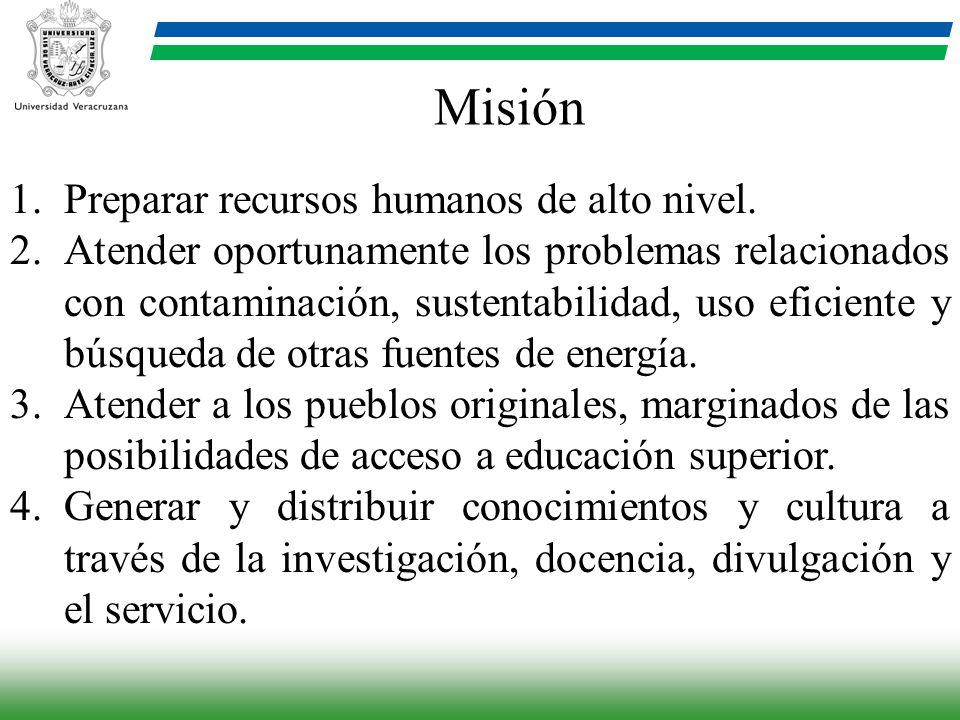 Misión Preparar recursos humanos de alto nivel.