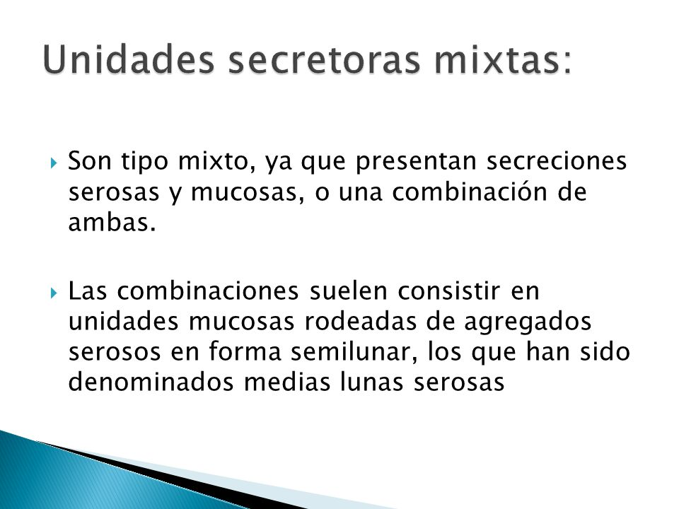 Unidades secretoras mixtas:
