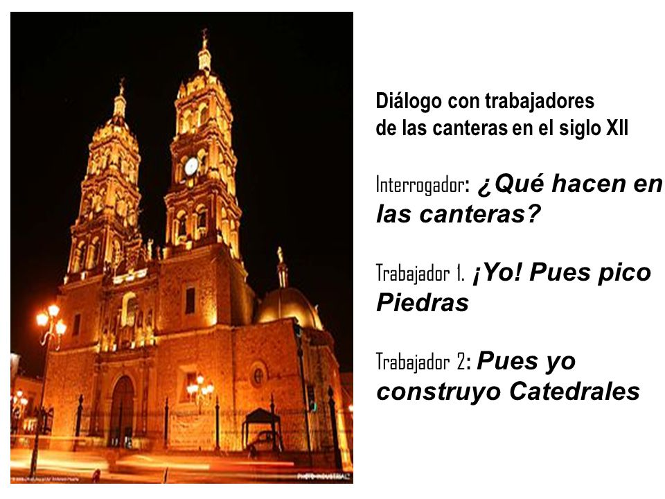las canteras Piedras construyo Catedrales Diálogo con trabajadores