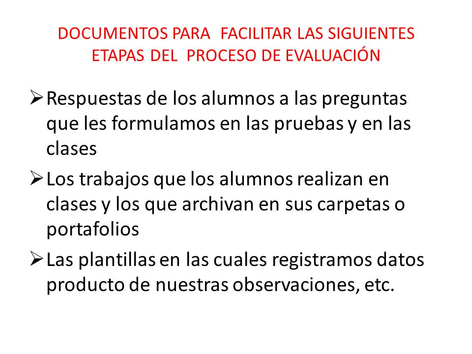 DOCUMENTOS PARA FACILITAR LAS SIGUIENTES ETAPAS DEL PROCESO DE EVALUACIÓN