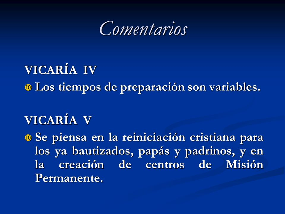 Comentarios VICARÍA IV Los tiempos de preparación son variables.