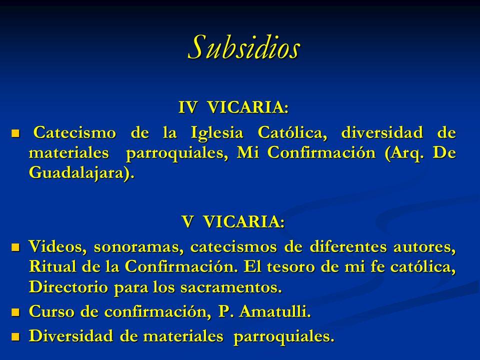 Subsidios IV VICARIA: Catecismo de la Iglesia Católica, diversidad de materiales parroquiales, Mi Confirmación (Arq. De Guadalajara).