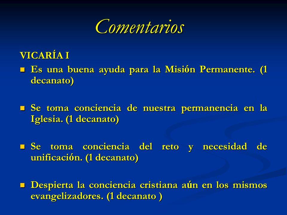 Comentarios VICARÍA I. Es una buena ayuda para la Misión Permanente. (1 decanato)