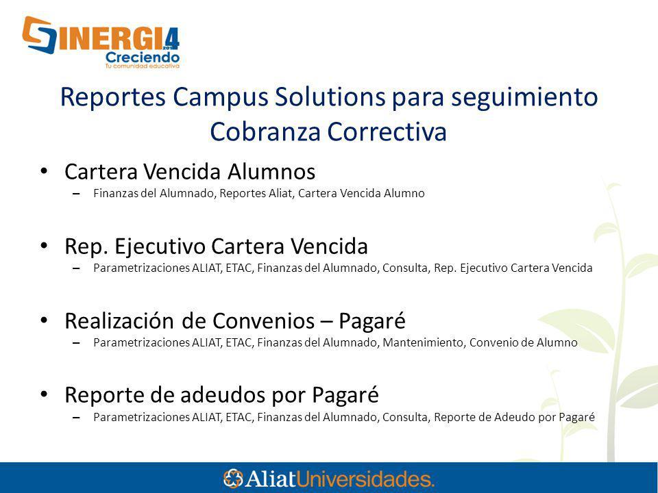Reportes Campus Solutions para seguimiento Cobranza Correctiva
