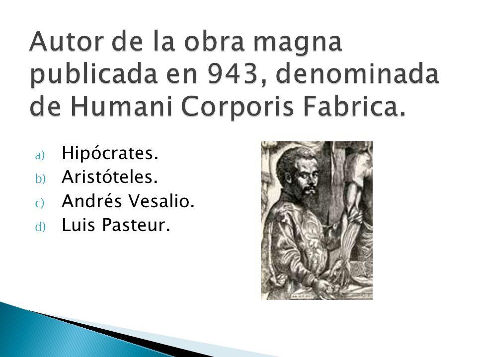 Autor de la obra magna publicada en 943, denominada de Humani Corporis Fabrica.