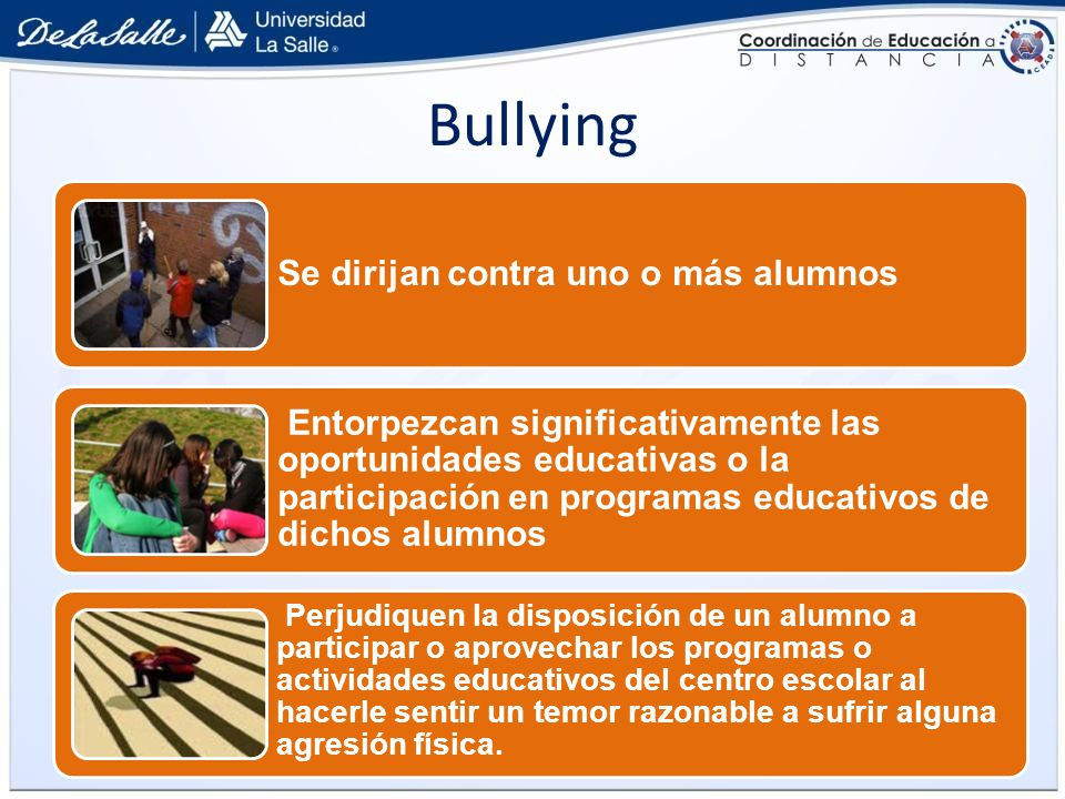 Bullying Se dirijan contra uno o más alumnos