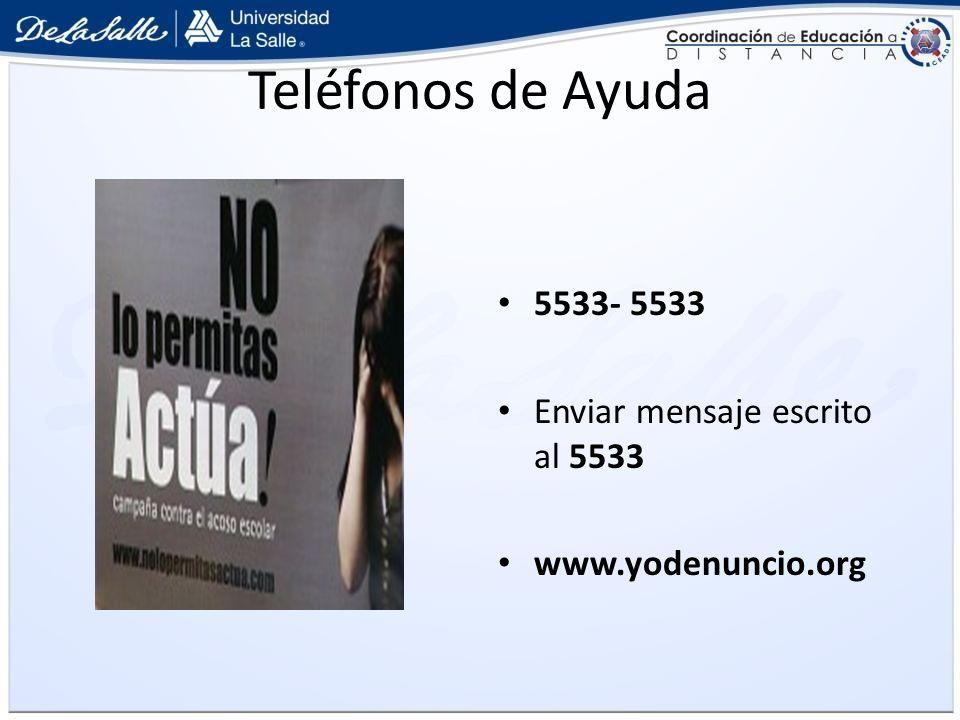 Teléfonos de Ayuda 5533- 5533 Enviar mensaje escrito al 5533