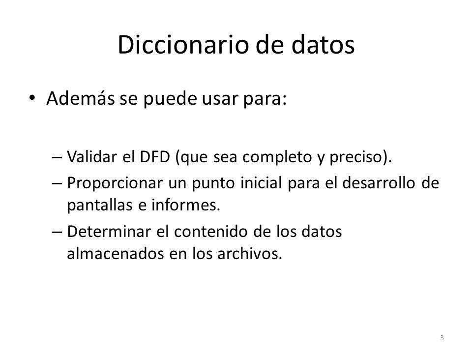 Diccionario de datos Además se puede usar para: