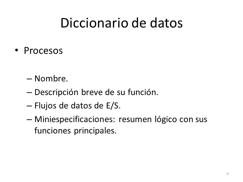 Diccionario de datos Procesos Nombre. Descripción breve de su función.