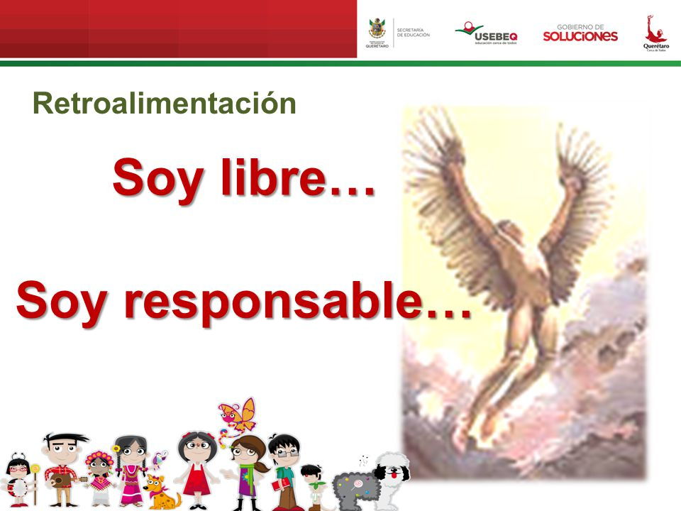 Soy libre… Soy responsable…