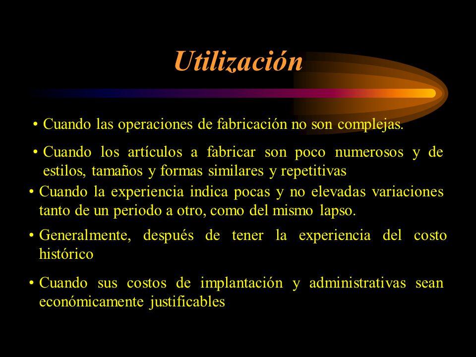 Utilización Cuando las operaciones de fabricación no son complejas.