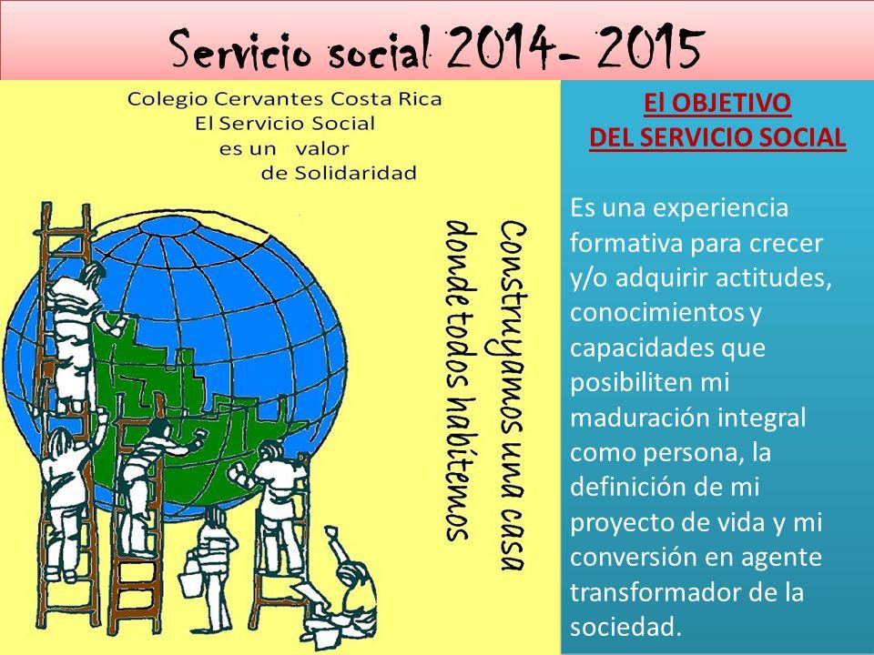 Servicio social 2014- 2015 El OBJETIVO DEL SERVICIO SOCIAL
