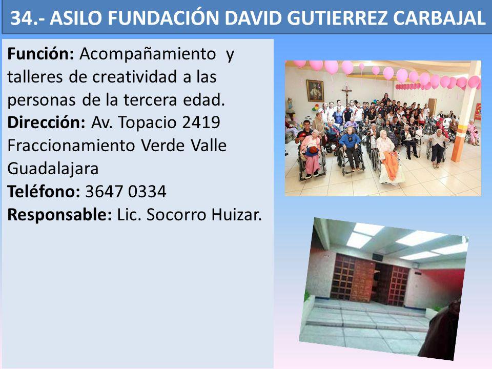 34.- ASILO FUNDACIÓN DAVID GUTIERREZ CARBAJAL