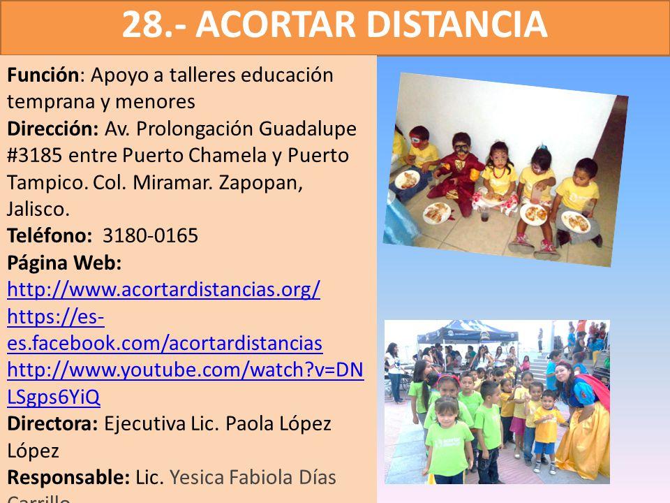28.- ACORTAR DISTANCIA Función: Apoyo a talleres educación temprana y menores.