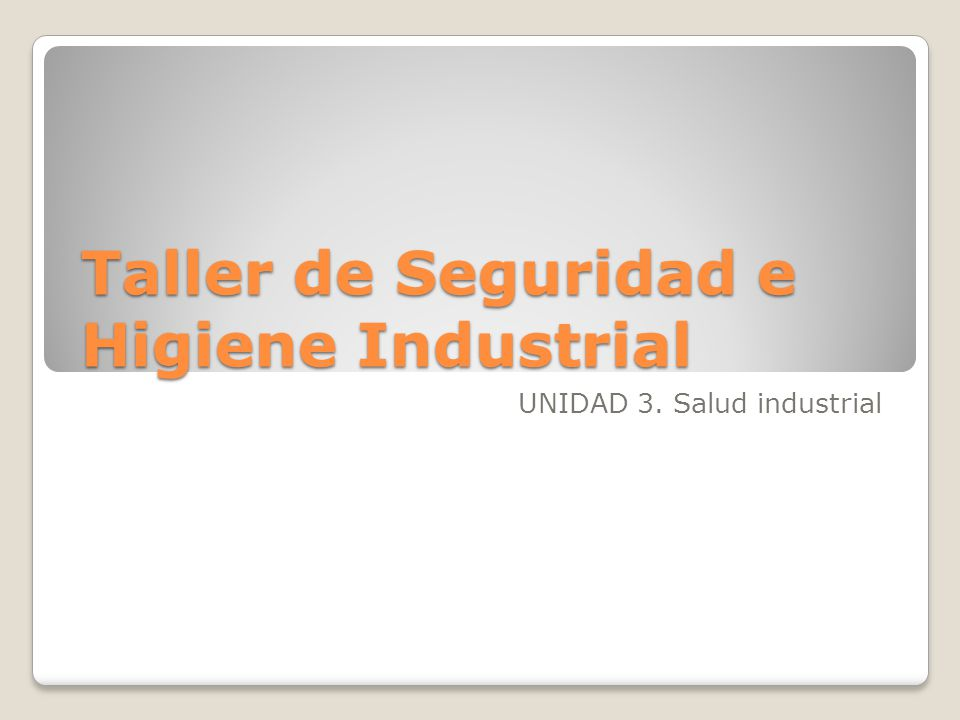 Taller de Seguridad e Higiene Industrial