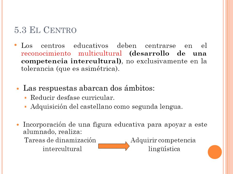 5.3 El Centro Las respuestas abarcan dos ámbitos:
