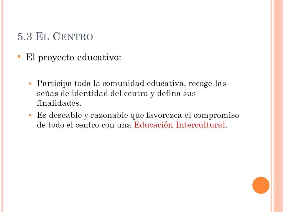5.3 El Centro El proyecto educativo: