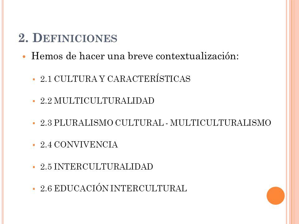2. Definiciones Hemos de hacer una breve contextualización: