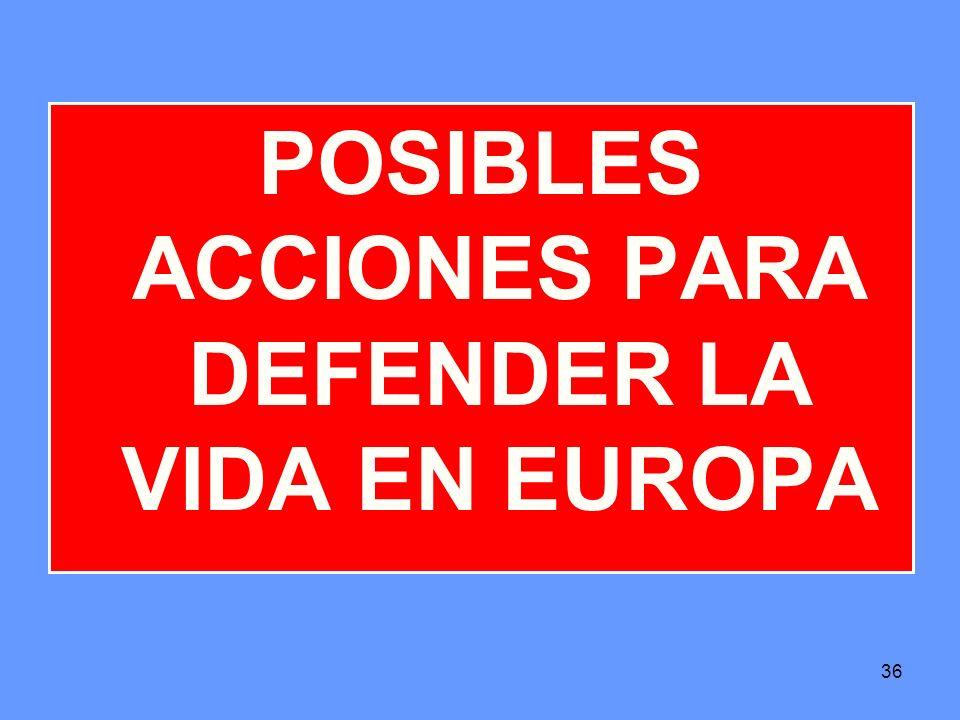 POSIBLES ACCIONES PARA DEFENDER LA VIDA EN EUROPA
