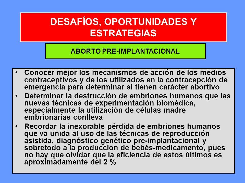 DESAFÍOS, OPORTUNIDADES Y ESTRATEGIAS ABORTO PRE-IMPLANTACIONAL