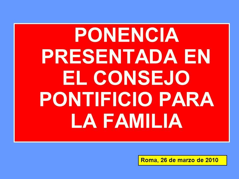 PONENCIA PRESENTADA EN EL CONSEJO PONTIFICIO PARA LA FAMILIA