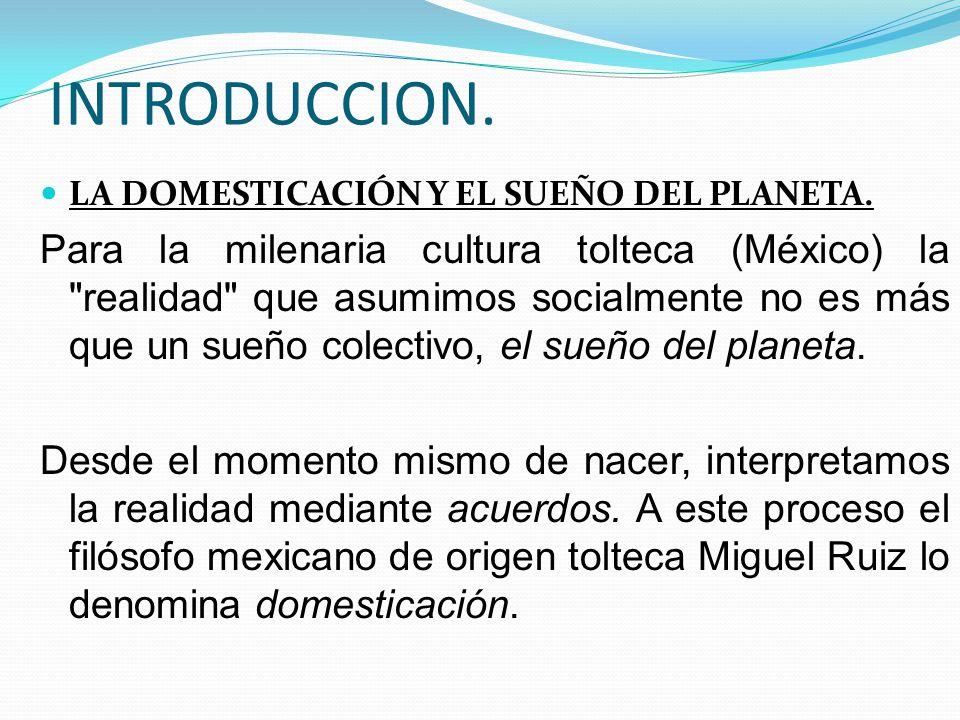 INTRODUCCION. LA DOMESTICACIÓN Y EL SUEÑO DEL PLANETA.