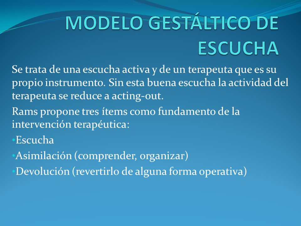 MODELO GESTÁLTICO DE ESCUCHA