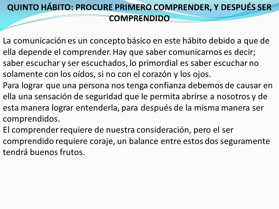 QUINTO HÁBITO: PROCURE PRIMERO COMPRENDER, Y DESPUÉS SER COMPRENDIDO