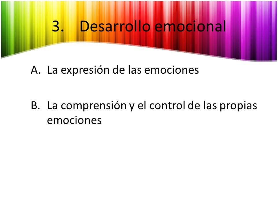 3. Desarrollo emocional La expresión de las emociones