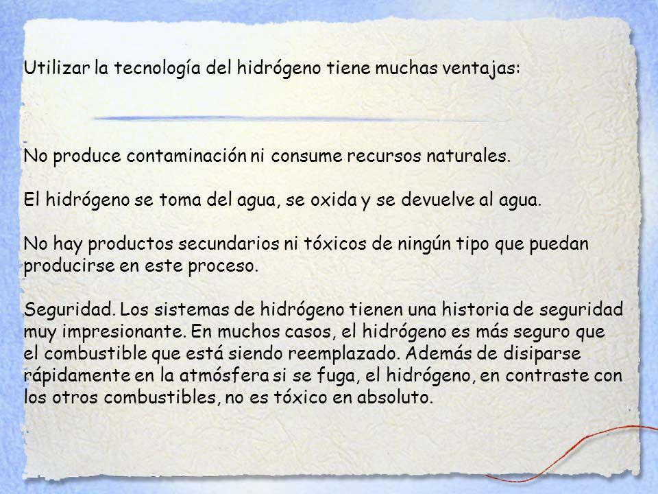 Utilizar la tecnología del hidrógeno tiene muchas ventajas: