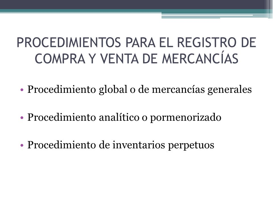 PROCEDIMIENTOS PARA EL REGISTRO DE COMPRA Y VENTA DE MERCANCÍAS